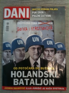 The latest edition of Dani, a political weekly, showing a selection of High Representatives in Bosnia (but not including Paddy Ashdown) wearing UN helmets, with the Srebenica safe zone sign in the background.  Of all the people and organisations implicated in the Srebenica massacre, I am closely related by the democratic process to one, the UN, which failed to protect the thousands of civilians who fled to the safe zone for safety.