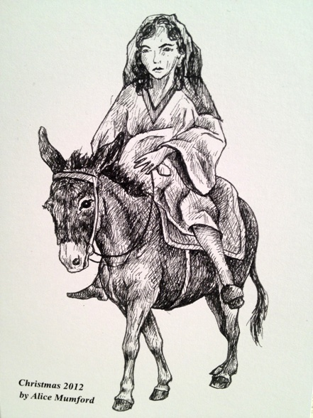 Drawn by the granddaughter of an 88 year old friend I've known since childhood - remarkable man.  I like Mary being astride the donkey - almost impossible to stay on sidesaddle.